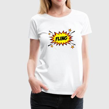 Fling! - Women's Premium T-Shirt
