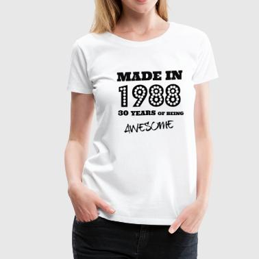 Made in 1988 - 30th bday - Women's Premium T-Shirt
