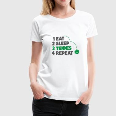 Eat Sleep Tennis Repeat - Women's Premium T-Shirt