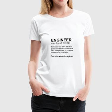 Engineer Definition Noun Engineer Gift Design - Women's Premium T-Shirt