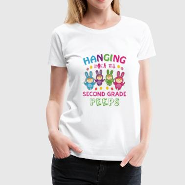 Hanging With My Second Grade Peeps Easter Teacher - Women's Premium T-Shirt