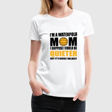 Waterpolo Mom - Women's Premium T-Shirt