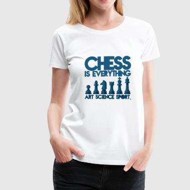 Chess is everything - Women's Premium T-Shirt