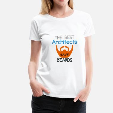 Architect Baby The Best Architects have Beards - Women's Premium T-Shirt