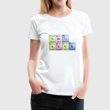 nerds suck, written with elements - Women's Premium T-Shirt