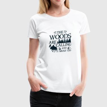 The woods are calling - Women's Premium T-Shirt