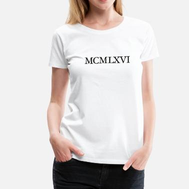 1966 Roman MCMLXVI 1966 Roman Birthday Year - Women's Premium T-Shirt