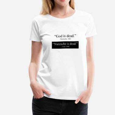 Philosophy God is Dead - Nietzsche is dead - Women's Premium T-Shirt