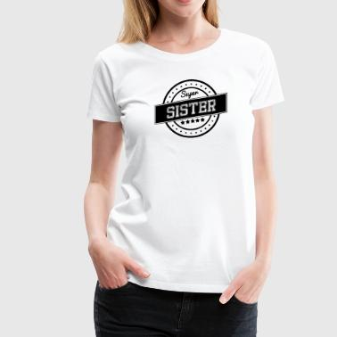 Super sister - Women's Premium T-Shirt