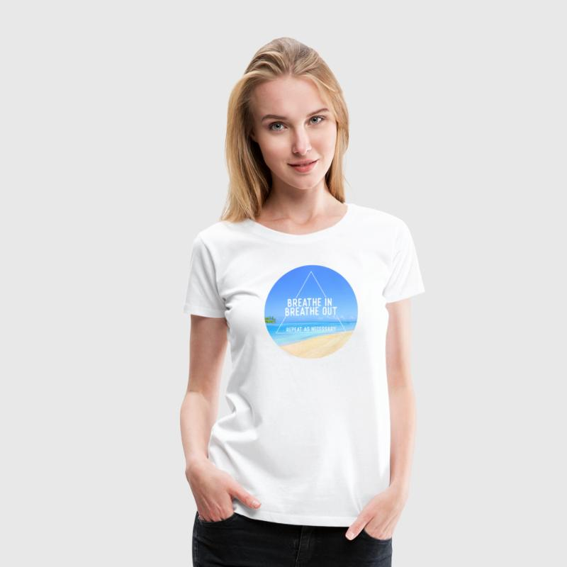 Breathe in breathe out - Women's Premium T-Shirt