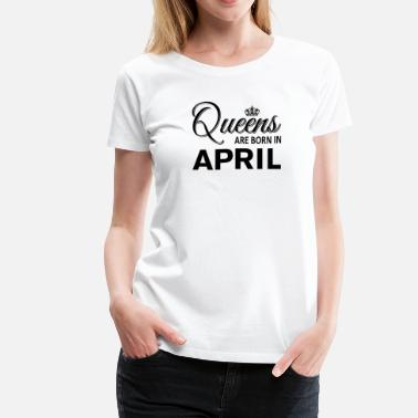 Queen April Queens April - Women's Premium T-Shirt