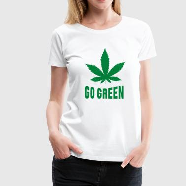 Weed Go Green - Women's Premium T-Shirt