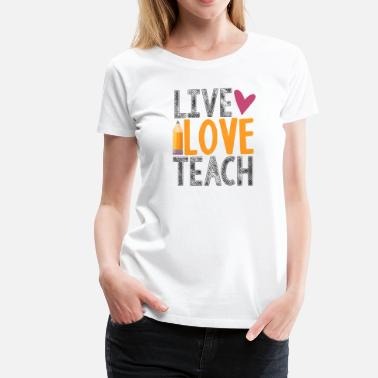 Elementary Live Love Teach Pencil Heart Teacher T-Shirts - Women's Premium T-Shirt