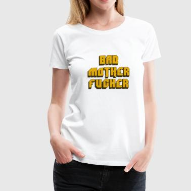 Fucker Mother bad mother fucker - Women's Premium T-Shirt