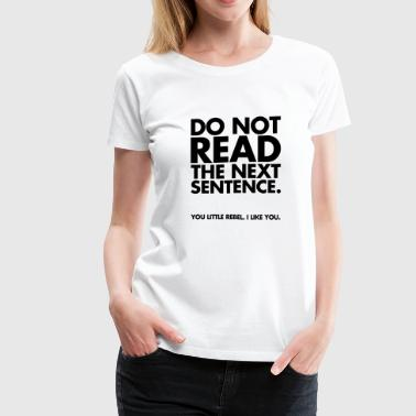 Do Not Read - Women's Premium T-Shirt