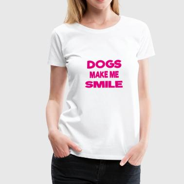 dogs make me smile - Women's Premium T-Shirt