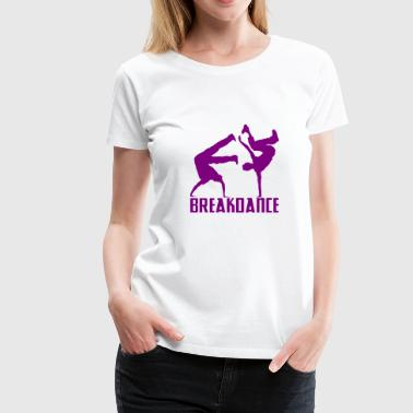 Breakdance Breakdancer Breakdancing Streetdance - Women's Premium T-Shirt