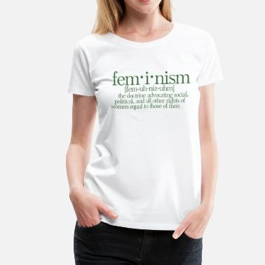 Feminist Feminism Definition - Women's Premium T-Shirt