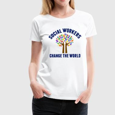 Social Work Quote - Women's Premium T-Shirt