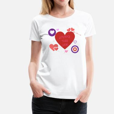 Love Life LOVING THIS LIFE - Women's Premium T-Shirt
