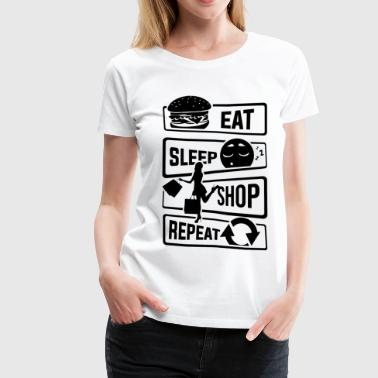 Eat Sleep Shop Repeat - Purchase Shoes Shopping - Women's Premium T-Shirt