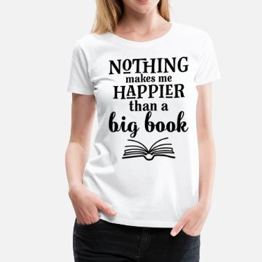 Book Quotes Big Book Club Reading Quote - Women's Premium T-Shirt