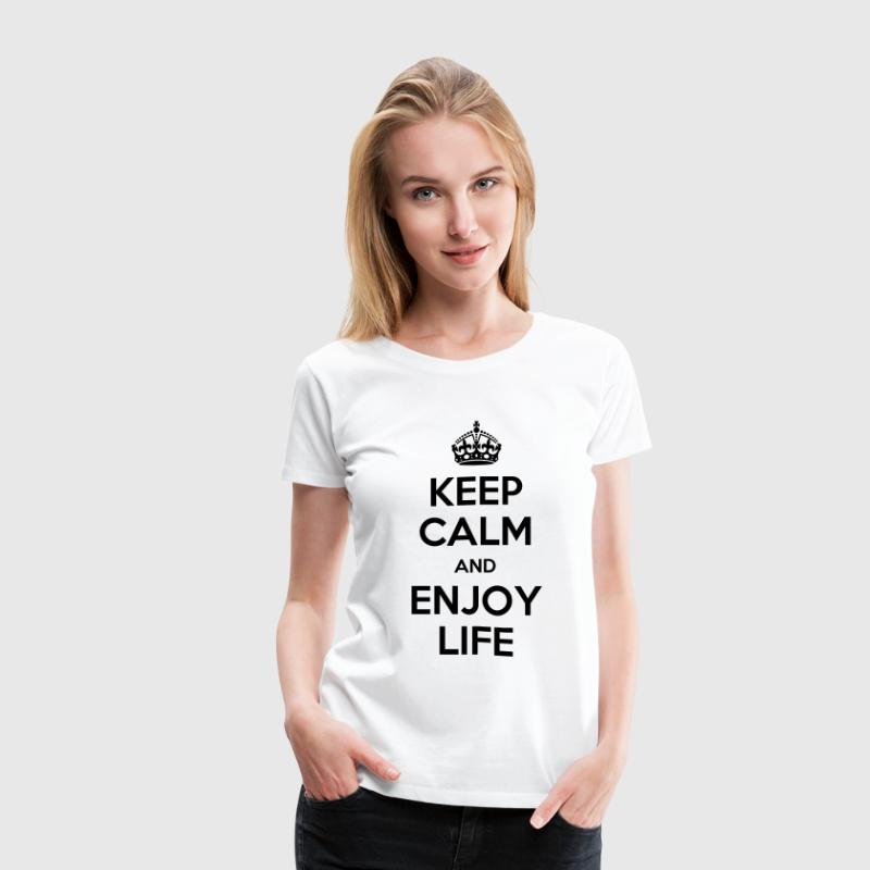 keep calm enjoy life - Women's Premium T-Shirt