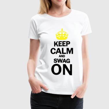 Keep Calm And Swag On - Women's Premium T-Shirt