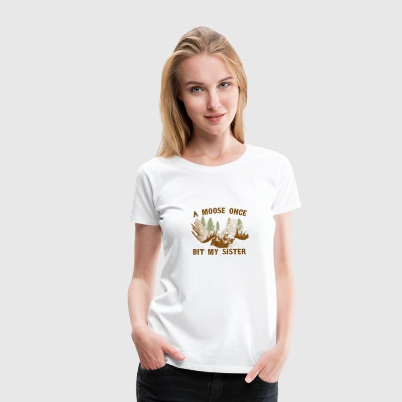 A moose once bit my sister - Women's Premium T-Shirt