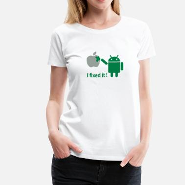 Android I Fixed It - Women's Premium T-Shirt