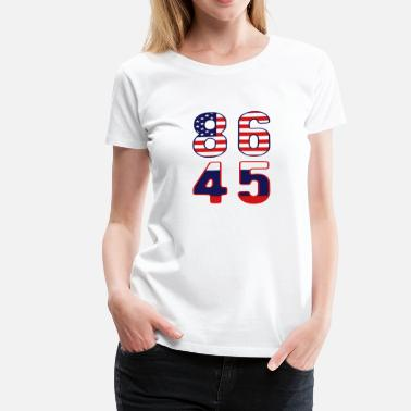 Ww3  Patriotic 86 45 Anti Trump T-shirt - Women's Premium T-Shirt