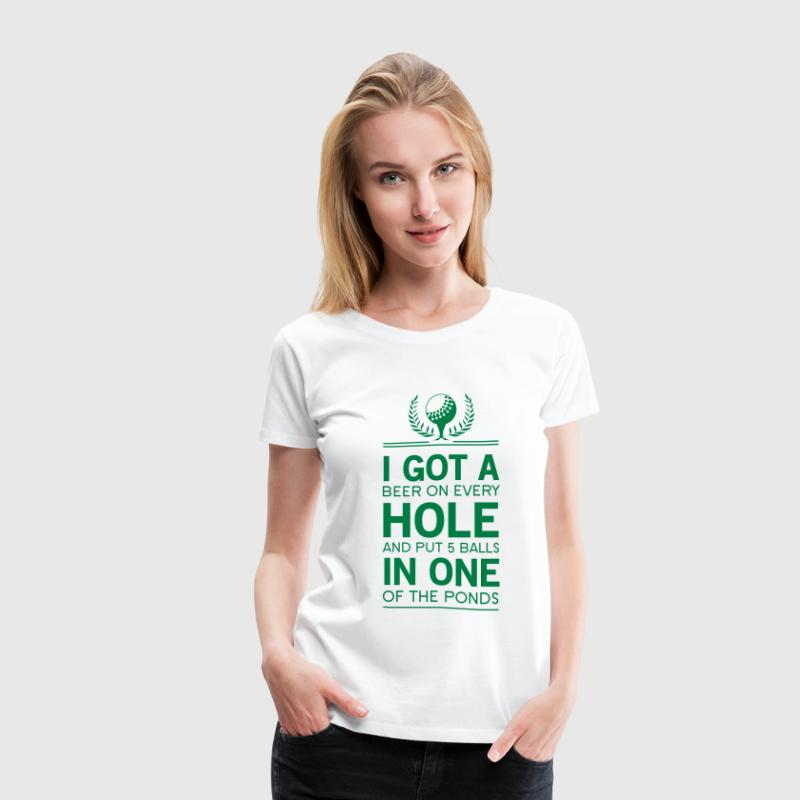 I got a hole in one funny - Women's Premium T-Shirt