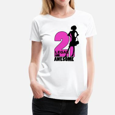 Age 21 Legal 21 - Women's Premium T-Shirt