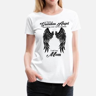 Guardian My Mom Is My Guardian Angel she Watches Over My B - Women's Premium T-Shirt