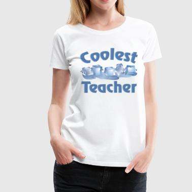Graduation Jackets &  Coolest Teacher - Women's Premium T-Shirt