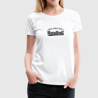 Real Girls play Handball - Women's Premium T-Shirt