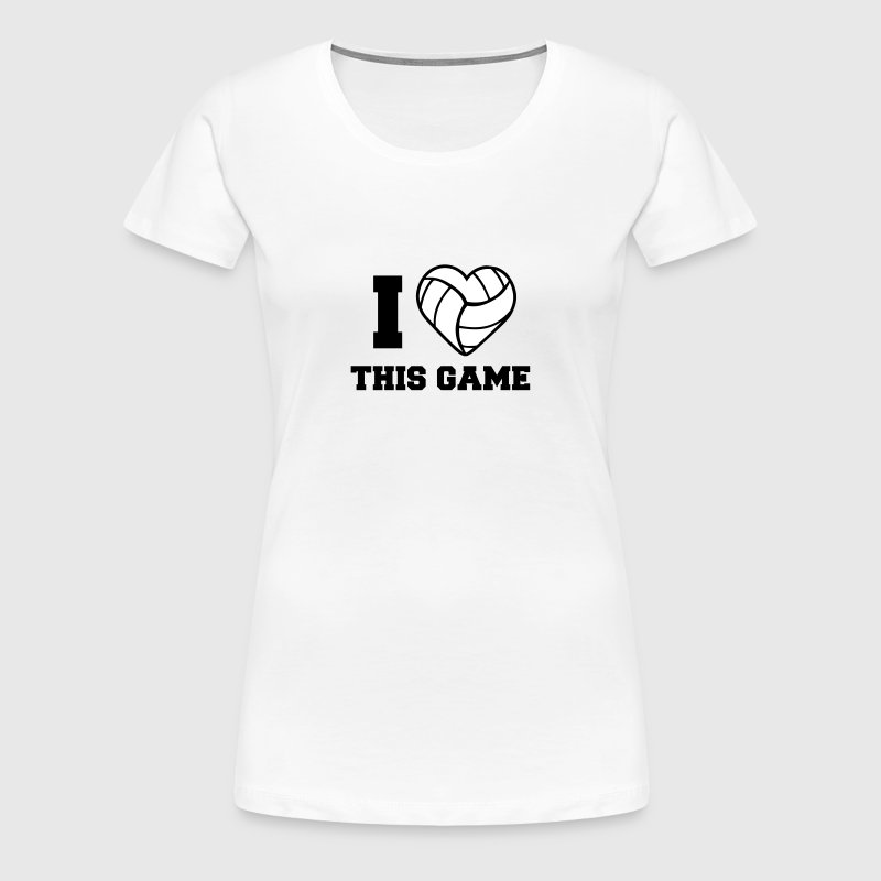 I Love This Game Volleyball Logo - Women's Premium T-Shirt