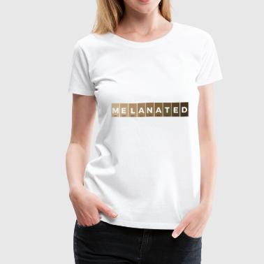 Melanated - Women's Premium T-Shirt