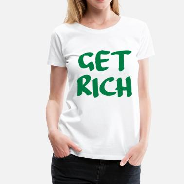 Richard Present get rich - Women's Premium T-Shirt