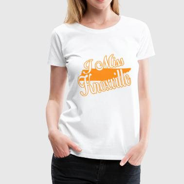 I miss knoxville - Women's Premium T-Shirt