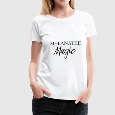 Melanated Magic - Women's Premium T-Shirt