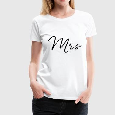 Mrs Apparel - Women's Premium T-Shirt