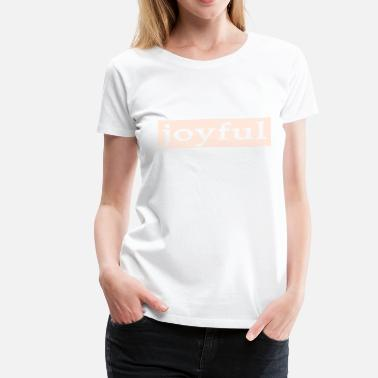 Emoto Hidden Messages Joyful (White) - Women's Premium T-Shirt