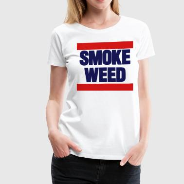 SMOKE WEED - Women's Premium T-Shirt