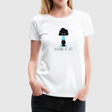 Sucking At Life Sucking at Life - Women's Premium T-Shirt