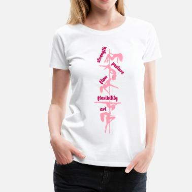 Pole Dance strength posture flow pole dance - Women's Premium T-Shirt