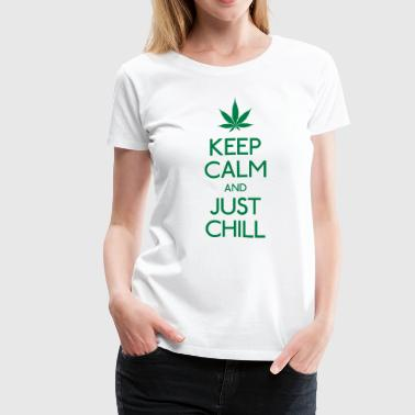 Keep Calm and just chill - Women's Premium T-Shirt