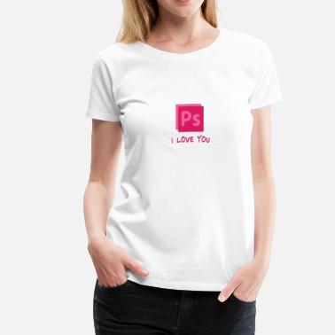 Ps I Love You ps_iloveyou - Women's Premium T-Shirt