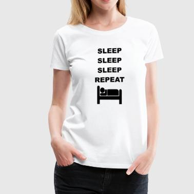 Sleep repeat bed late riser morning person - Women's Premium T-Shirt