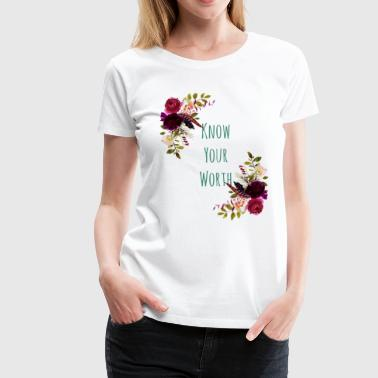 Boho KNow Your Worth - Boho Collection 2017 - Women's Premium T-Shirt